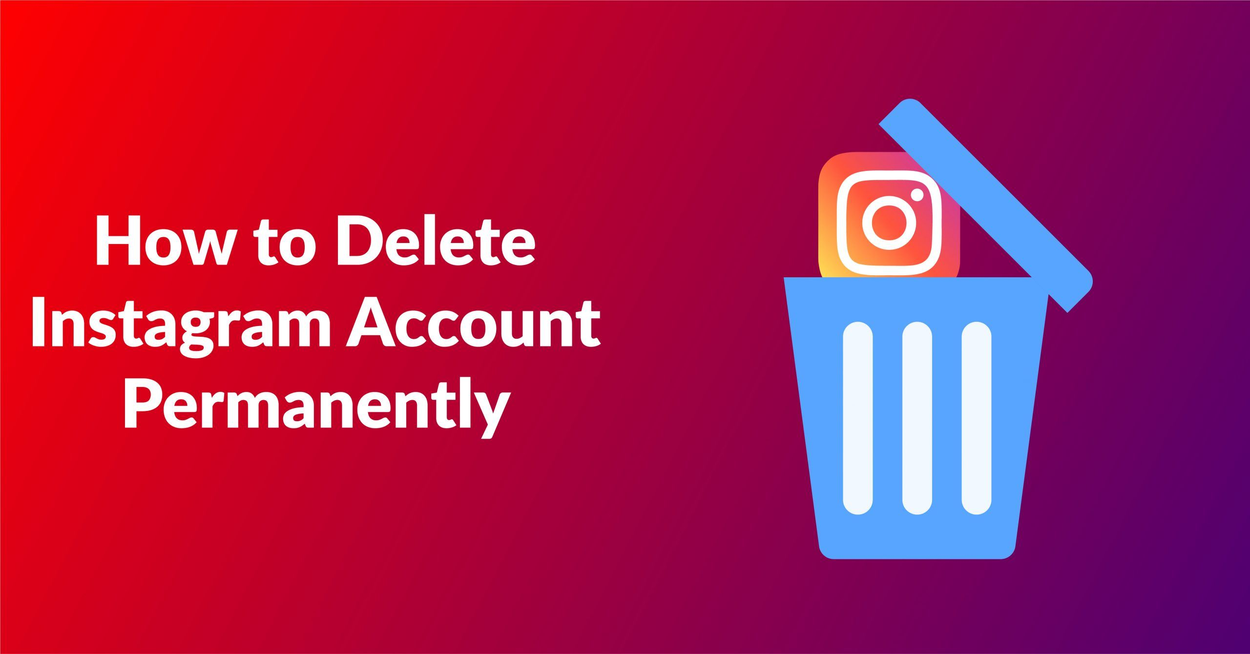 How to delete Instagram Account permanently | 2021 Best Guide - Fileion.Com