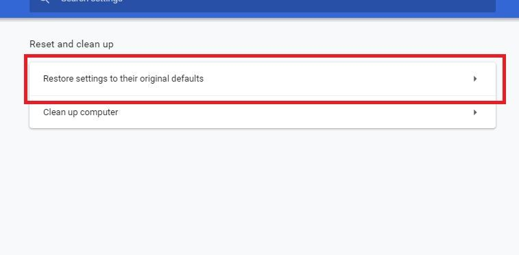 click on Restore settings to their original defaults