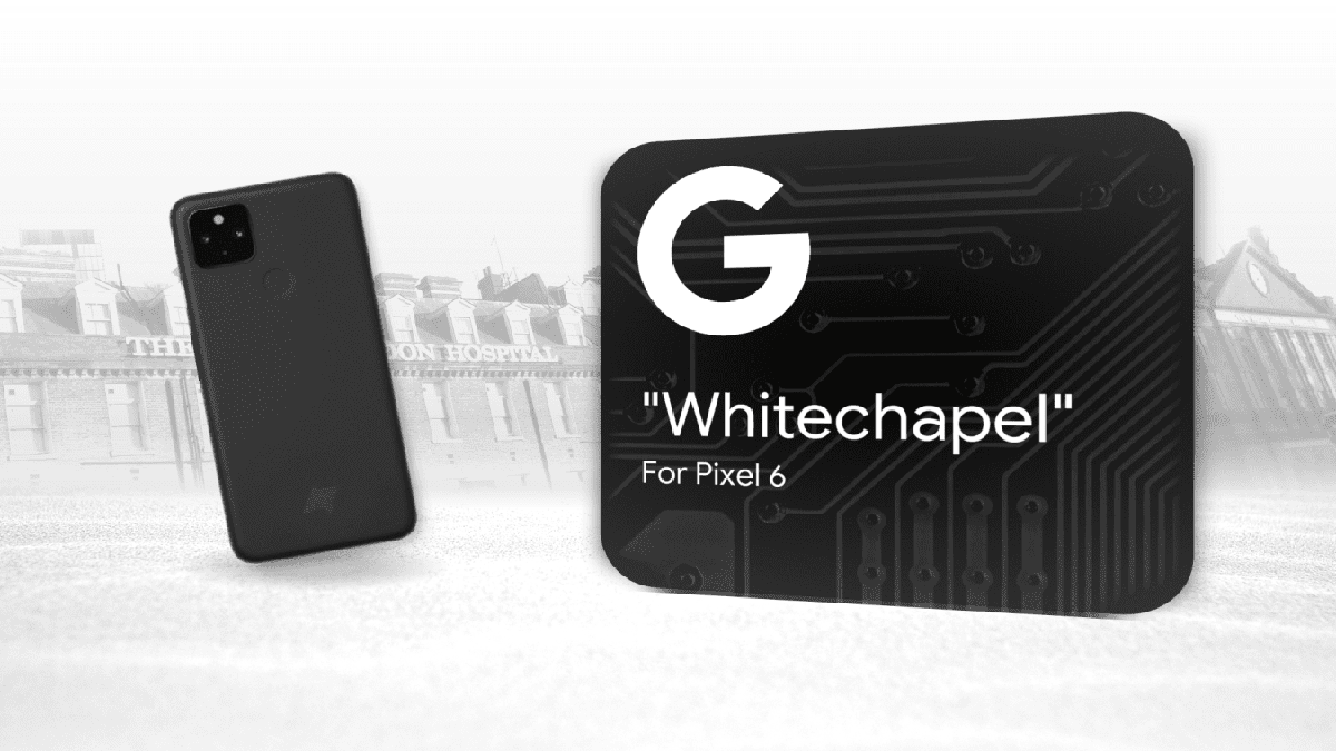 Google Whitechapel Chip: Everything you need to know about it - Fileion.Com